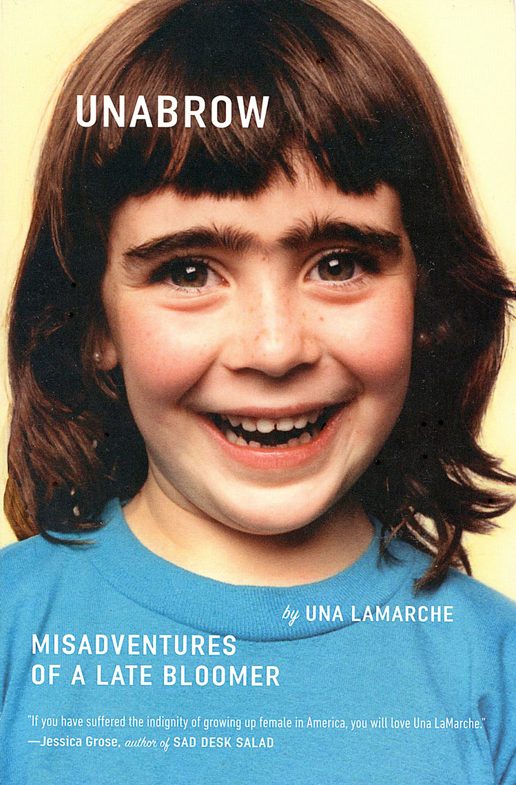 Unabrow Book Jacket for Una Lamarche,published in 2015